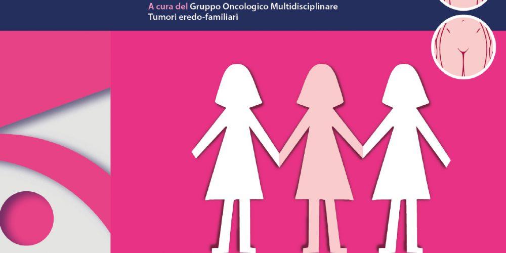 Opuscoli a cura del Gruppo Oncologico Multidisciplinare Tumori eredo-familiari
