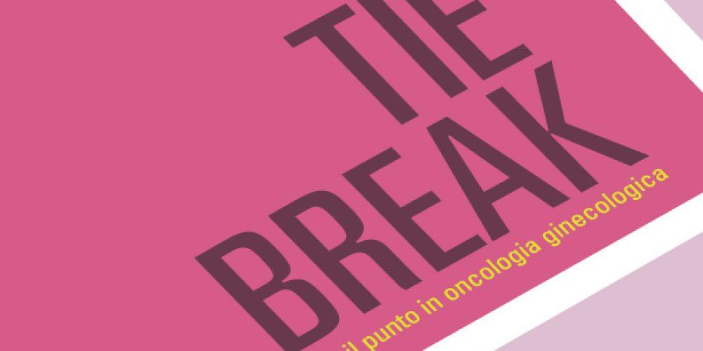 29/11/2019 – Tie Break – Facciamo il punto in oncologia ginecologica
