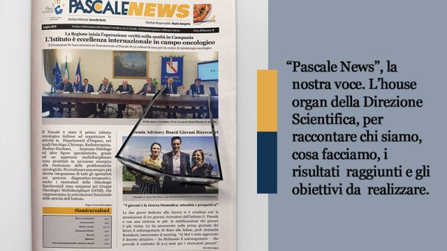 """Pascale News"", la nostra voce. L'house organ della Direzione Scientifica, per raccontare chi siamo, cosa facciamo, i risultati  raggiunti e gli obiettivi da  realizzare."