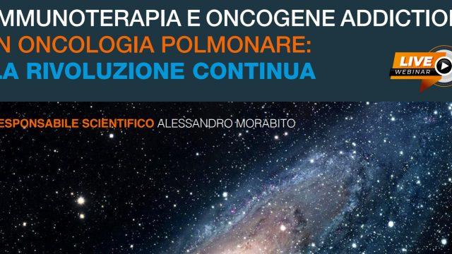 10 e 17 marzo //IMMUNOTERAPIA E ONCOGENE ADDICTION IN ONCOLOGIA POLMONARE: LA RIVOLUZIONE CONTINUA